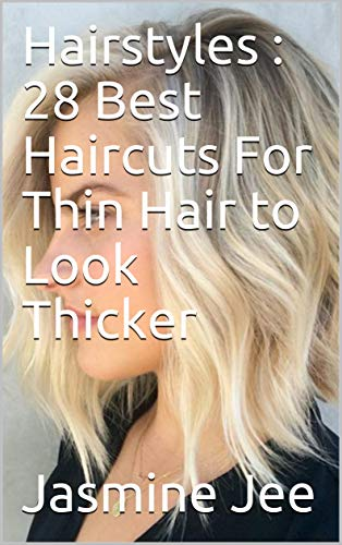 Hairstyles : 28 Best Haircuts For Thin Hair to Look Thicker ...