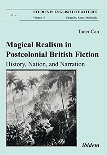 Magical Realism in Postcolonial British Fiction: History,