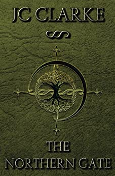 The Northern Gate (The Edelyn Legacy Book 1) by [Clarke, J.C.]