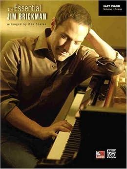 The Essential Jim Brickman - Easy Piano Solos - Volume 1 by [Brickman, Jim]