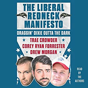 The Liberal Redneck Manifesto Audiobook
