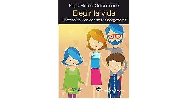 Elegir la vida (AMAE) eBook: Pepa Horno Goicoechea: Amazon.es ...