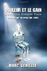 Douleur et le Gain – L'indicible Histoire Vraie: Pain and Gain-The Untold True Story (French Edition)
