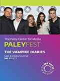 The Vampire Diaries: Cast & Creators Live at the Paley Center