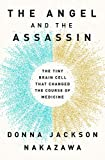 The Angel and the Assassin: The Tiny Brain Cell