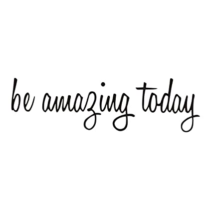 Today Quotes Amazon.com: Be Amazing Today Quote Mirror Decal Quotes Vinyl Wall  Today Quotes