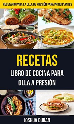 Amazon.com: Recetas: Libro de Cocina para Olla a Presión (Recetario ...