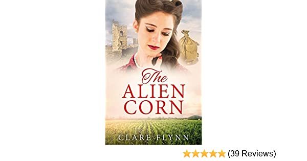The alien corn the canadians book 2 kindle edition by clare the alien corn the canadians book 2 kindle edition by clare flynn literature fiction kindle ebooks amazon fandeluxe Choice Image