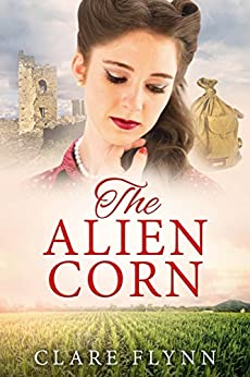 The Alien Corn (The Canadians Book 2) by [Flynn, Clare]
