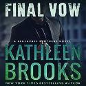 Final Vow: Bluegrass Brothers, Book 7 Hörbuch von Kathleen Brooks Gesprochen von: Eric G. Dove