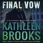 Final Vow: Bluegrass Brothers, Book 7 | Kathleen Brooks