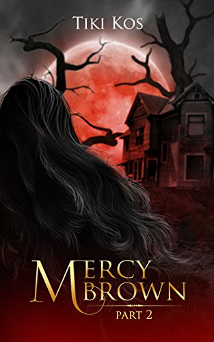 Mercy Brown: A Dystopian Vampire Saga Part Two by [Kos, Tiki]