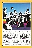Almanac of American Women in the 20th Century, Judith Clark, 0130226580