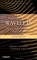 Fundamentals of Wavelets: Theory, Algorithms, and Applications, 2nd Edition Front Cover