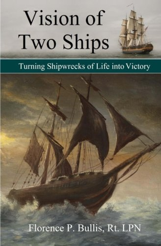 Download Vision of Two Ships: Turning Shipwrecks of Life into Victory PDF