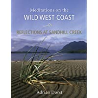 Reflections at Sandhill Creek: Meditations on the Wild West Coast