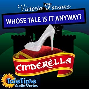 Cinderella: Whose Tale Is It Anyway? Audiobook