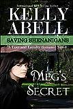 Meg's Secret: A Love and Loyalty Romance Novel (Saving Shenanigans (A Trilogy Romance Series) Book 2)