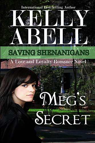 Meg's Secret: A Love and Loyalty Romance Novel (Saving Shenanigans (A Trilogy Romance Series) Book 2)