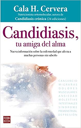 Candidiasis, tu amiga del alma (Robinbook): Amazon.es: Cala H. Cervera: Libros