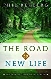 The Road to New Life, Phil Rehberg, 1414116373