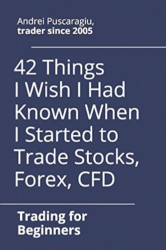 Price comparison product image 42 Things I Wish I Had Known When I Started to Trade Stocks, Forex, CFD