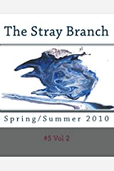 The Stray Branch: Spring/Summer 2010 Paperback