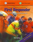 First Responder : Your First Response in Emergency Care, AAOS Staff and National Safety Council (NSC) Staff, 0763717541