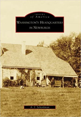 Book Washington's Headquarters in Newburgh (Images of America: New York)