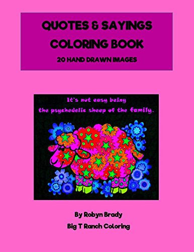 Adult Coloring Book: Quotes & Sayings Spiral Bound Single Sided Cardstock 20 Hand Drawn Images