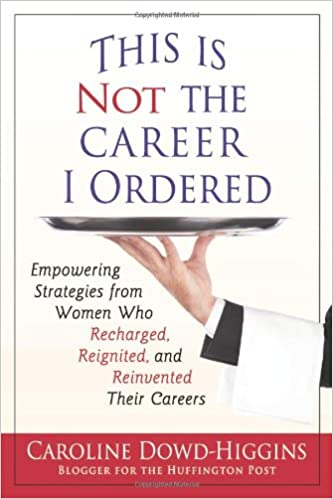 6ece8b4787c This Is Not the Career I Ordered  Empowering Strategies from Women Who  Recharged