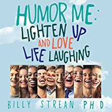 The HoHo Dojo: Lighten Up and Love Life Laughing Audiobook by Billy Strean Narrated by Billy Strean