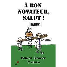 À bon novateur, salut ! (French Edition)