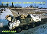 Soviet Wheeled Armored Vehicles, Steven J. Zaloga, 9623610130