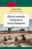 Effective Community Participation in Coastal Development, Mathbor, Golam, 1933478543