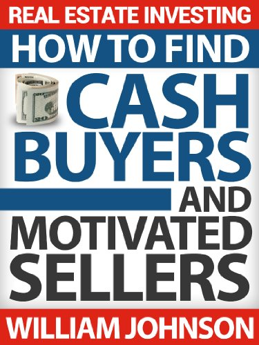 Real Estate Investing: How to Find Cash Buyers and Motivated Sellers