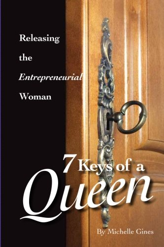 Read Online 7 Keys of a Queen: Releasing the Entrepreneurial Woman ebook