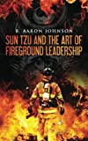 img - for Sun Tzu and the Art of Fireground Leadership book / textbook / text book