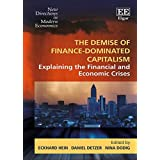 The Demise of Finance-dominated Capitalism: Explaining the Financial and Economic Crises