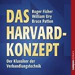 Das Harvard-Konzept: Sachgerecht verhandeln - erfolgreich verhandeln | Roger Fisher,William Ury,Bruce Patton
