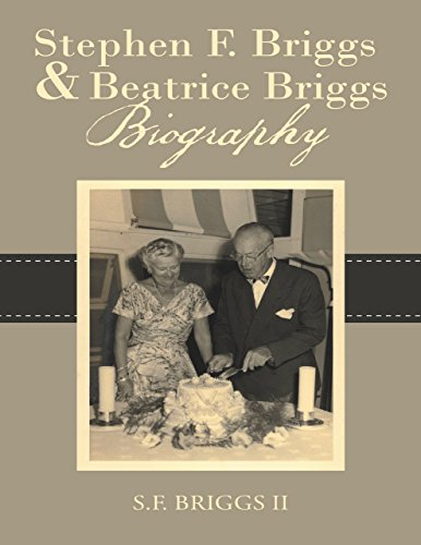 Stephen F. Briggs & Beatrice Briggs Biography
