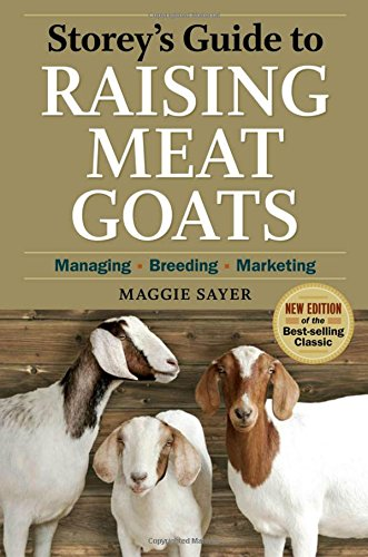 Storey's Guide to Raising Meat Goats, 2nd Edition: Managing, Breeding, Marketing