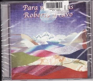 Roberto Bravo - Para Mis Amigas (For My Friends) - Amazon ...