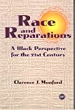 Race and Reparations : A Black Perspective for the Twenty-First Century, Munford, Clarence J., 0865435103