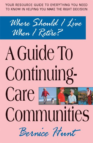 Where Should I Live When I Retire?: A Guide to Continuing-Care Communities