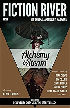 Fiction River: Alchemy & Steam (Fiction River: An Original Anthology Magazine Book 13) by [River, Fiction]