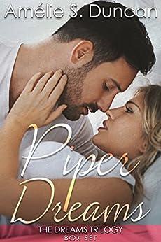 Piper Dreams Trilogy: The Complete Series: Part One, Part Two, and Part Three (The Dreams Trilogy ) by [Duncan, Amélie S.]