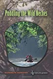 Paddling the Wild Neches, Richard M. Donovan, 1585444960