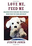 Love Me, Feed Me, Judith Jones, 038535214X