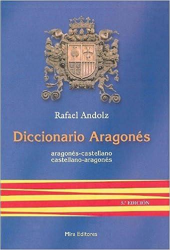 Diccionario aragonés: Aragonés-castellano, castellano-aragonés: Amazon.es: Rafael Andolz Canela: Libros